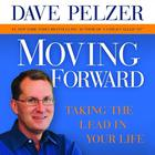 Moving Forward by Dave Pelzer