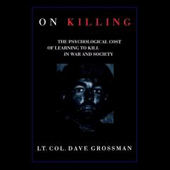 On Killing by Lt. Col. Dave Grossman