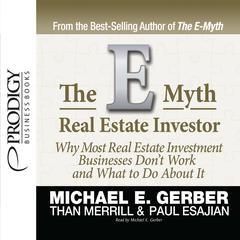 E-Myth Real Estate Investor by Michael E. Gerber, Than Merrill, Michael Gerber, Than Merill, Paul Esajian