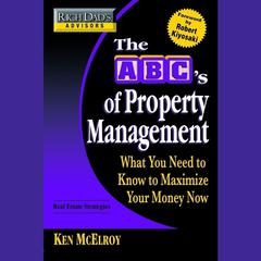 Rich Dad's Advisors: The ABC's of Property Management by Ken McElroy