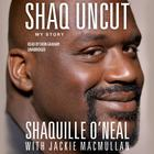 Shaq Uncut by Shaquille O'Neal, Shaquille O'Neal