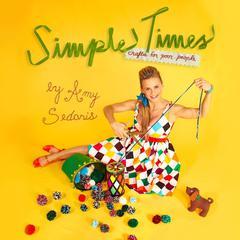 Simple Times by Amy Sedaris