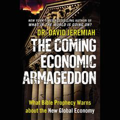 The Coming Economic Armageddon by Dr. David Jeremiah