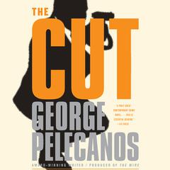 The Cut by George P. Pelecanos, George Pelecanos