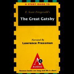 A+ Audio Study Guide: The Great Gatsby by Richard Glatzer