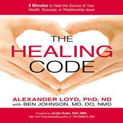 The Healing Code by Alexander Loyd, PhD, ND