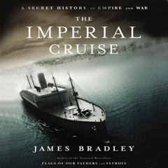 The Imperial Cruise by James Bradley