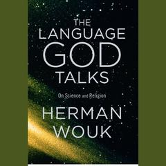 The Language God Talks by Herman Wouk