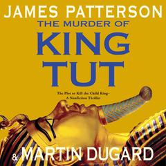 The Murder of King Tut by James Patterson, Martin Dugard