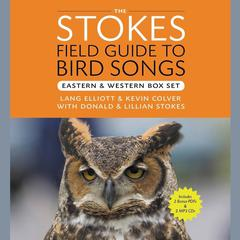 The Stokes Field Guide to Bird Songs by Donald Stokes, Lillian Stokes, Lang Elliot, Kevin Colver