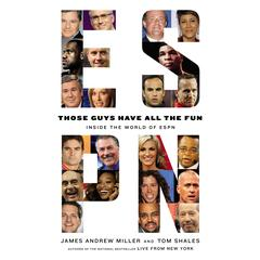 Those Guys Have All the Fun by James Andrew Miller, Tom Shales