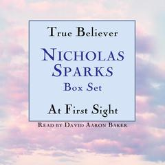 True Believer / At First Sight Box Set by Nicholas Sparks