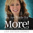 You Are Made for More! by Lisa Osteen Comes