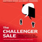 The Challenger Sale by Matthew Dixon, Brent Adamson