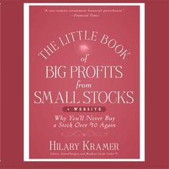 The Little Book of Big Profits from Small Stocks + Website by Hilary Kramer