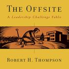 The Offsite by Robert H. Thompson