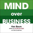Mind Over Business by Kenneth Baum, Bob Andelman