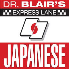 Dr. Blair's Express Lane: Japanese by Dr. Robert Blair