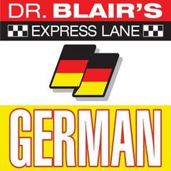 Dr. Blair's Express Lane: German by Dr. Robert Blair