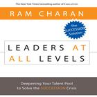 Leaders at All Levels by Ram Charan