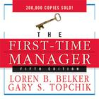 The First-Time Manager by Loren B. Belker, Gary S. Topchik