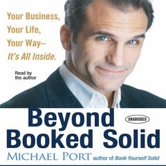 Beyond Booked Solid by Michael Port