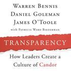 Transparency by Warren G. Bennis, Warren Bennis, Daniel Goleman, PhD, James O'Toole