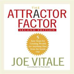 The Attractor Factor, 2nd Edition by Dr. Joe Vitale