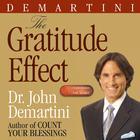 The Gratitude Effect by Dr. John F. Demartini