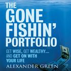 The Gone Fishin' Portfolio by Sjuggerud Green, Steve Alexander, Alexander Green