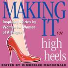 Making It in High Heels by Gildan Various Authors, Kimberlee MacDonald, various authors