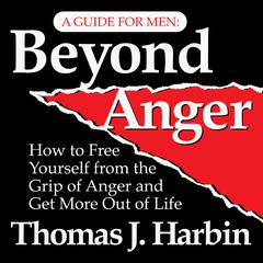 Beyond Anger by Thomas J. Harbin