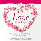 Love in 90 Days by Diana Kirschner, PhD