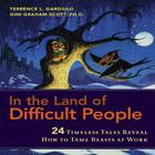 In the Land of Difficult People by Terrence L. Gargiulo, Gini Graham Scott, PhD