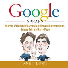 Google Speaks by Janet Lowe