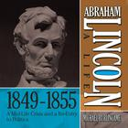 Abraham Lincoln: A Life 1849–1855 by Michael Burlingame