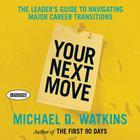 Your Next Move by Michael Watkins, Michael D. Watkins