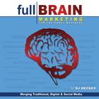 Full Brain Marketing for the Small Business by DJ Heckes