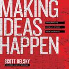 Making Ideas Happpen by Scott Belsky