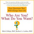 Who Are You? What Do You Want? by Mick Ukleja, PhD, Robert Lorber, Robert L. Lorber, PhD