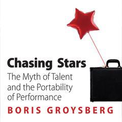 Chasing Stars by Boris Groysberg