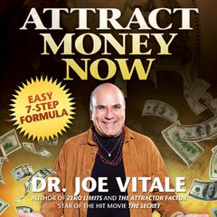 Attract Money Now by Dr. Joe Vitale