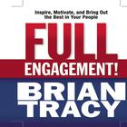 Full Engagement! by Brian Tracy