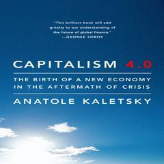 Capitalism 4.0 by Anatole Kaletsky