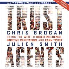 Trust Agents (Revised and Updated) by Chris Brogan, Julien Smith