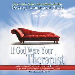 If God Were Your Therapist by David J. Lieberman, PhD