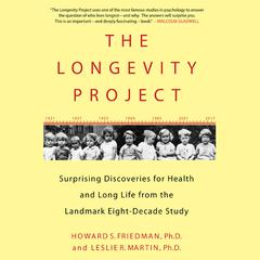 The Longevity Project by Howard S. Friedman, PhD, Leslie R. Martin, PhD