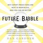 Future Babble by Dan Gardner, Daniel Gardner