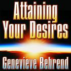 Attaining Your Desires by Genevieve Behrend