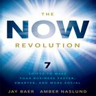 The Now Revolution by Jay Baer, Amber Naslund